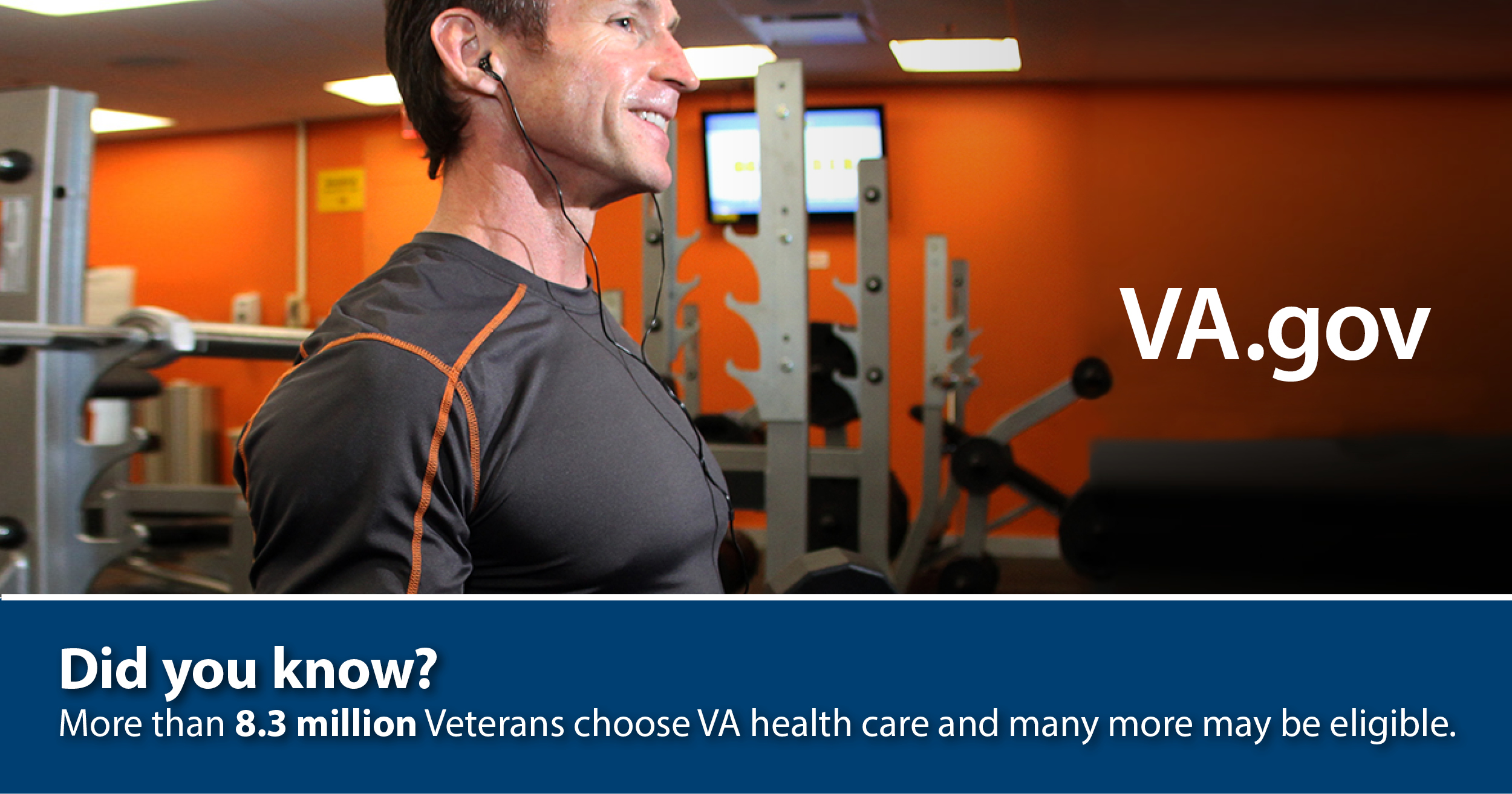 Did you know? More than 8.3 million Veterans choose VA health care and many more may be eligible.
