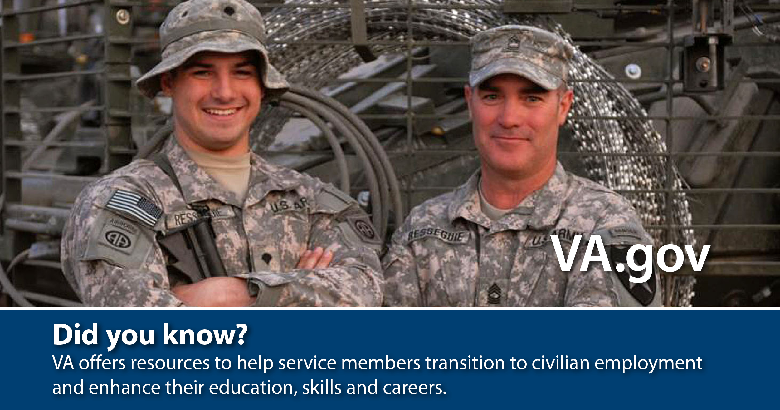 Did you know? VA offers resources to help service members transition to civilian employment and enhance their education, skills and careers.