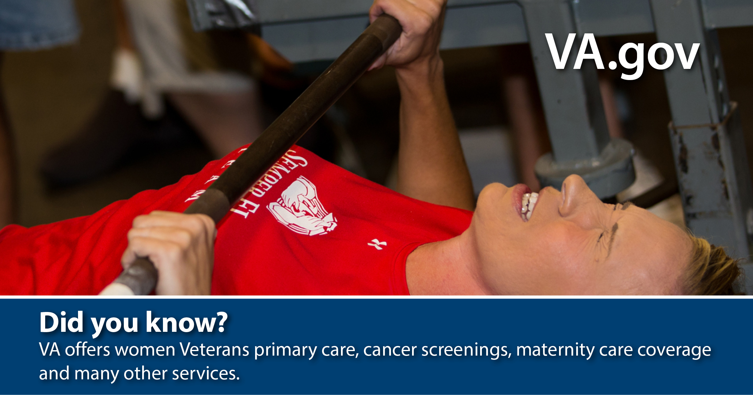 DId you know? VA offers women Veterans primary care, cancer screenings, maternity care coverages and many other services.