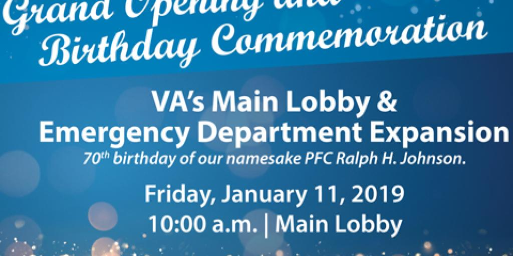 Charleston VAMC is hosting its grand opening for the VA's Main Lobby and Emergency Department Expansion as well as a celebration of Pfc. Ralph H. Johnson's 70th Birthday on Friday, Jan. 11, 2019 at 10 a.m. in the Main Lobby. Graphic by Petra Ioakeimides, Visual Information Specialist.