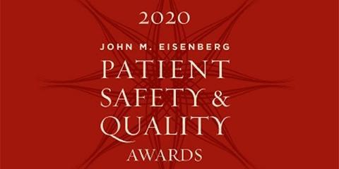 2020 John M. Eisenberg Patient Safety & Quality Awards