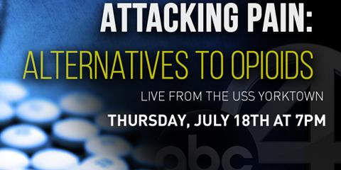 """The Ralph H. Johnson VA Medical Center, in collaboration with WCIV ABC News 4, will host a special symposium """"Attacking Pain: Alternatives to Opioids"""" aboard the USS Yorktown on Thursday, July 18, from 7:00 – 8:00 p.m."""