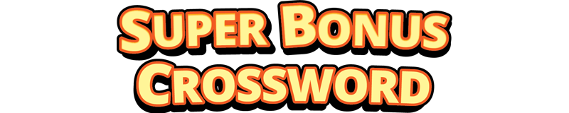 $20.00 -  SUPER BONUS CROSSWORD (712)